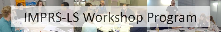 IMPRS-LS Workshop Program