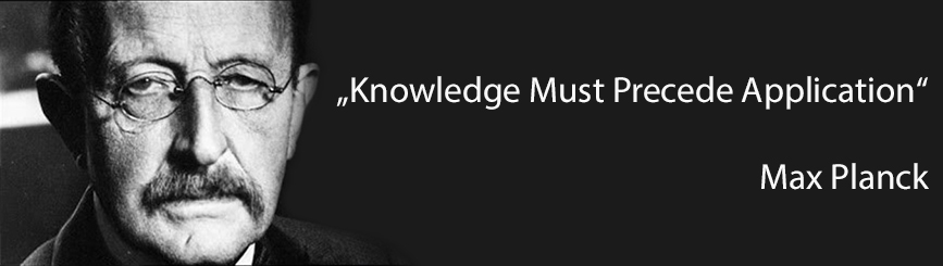 Max Planck, knowledge must precede application